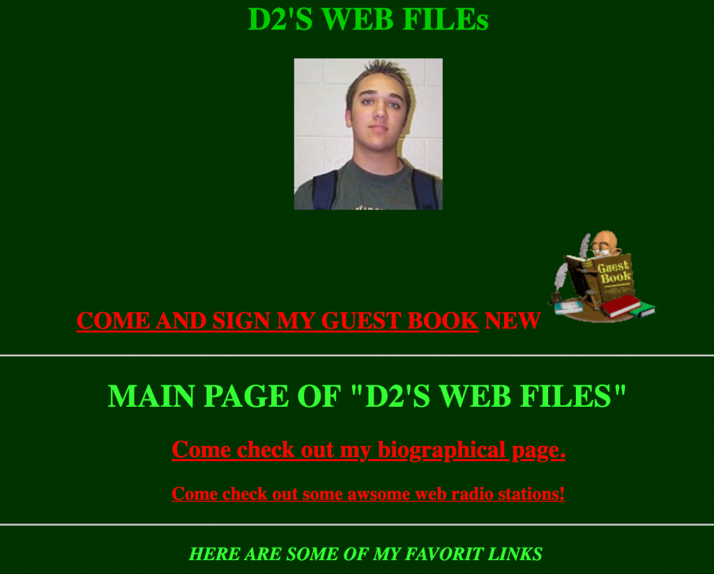 Screen shot of my first website. There is a image of me, link to the guest book with a great GIF of a man signing a big book and links to my biographical page, and web radio stations I enjoyed.